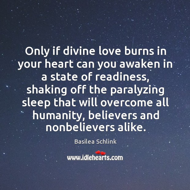 Only if divine love burns in your heart can you awaken in Image
