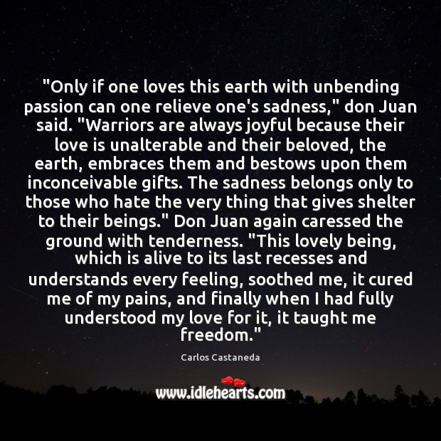 """""""Only if one loves this earth with unbending passion can one relieve Image"""