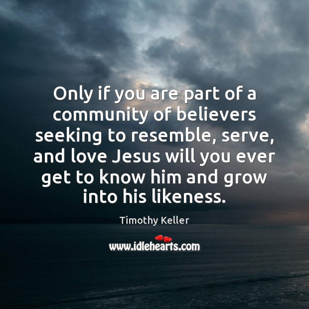 Image, Only if you are part of a community of believers seeking to
