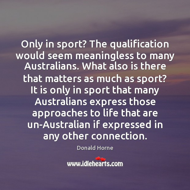 Image, Only in sport? The qualification would seem meaningless to many Australians. What