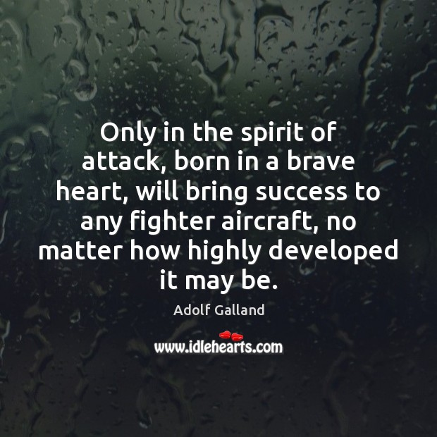 Image, Only in the spirit of attack, born in a brave heart, will