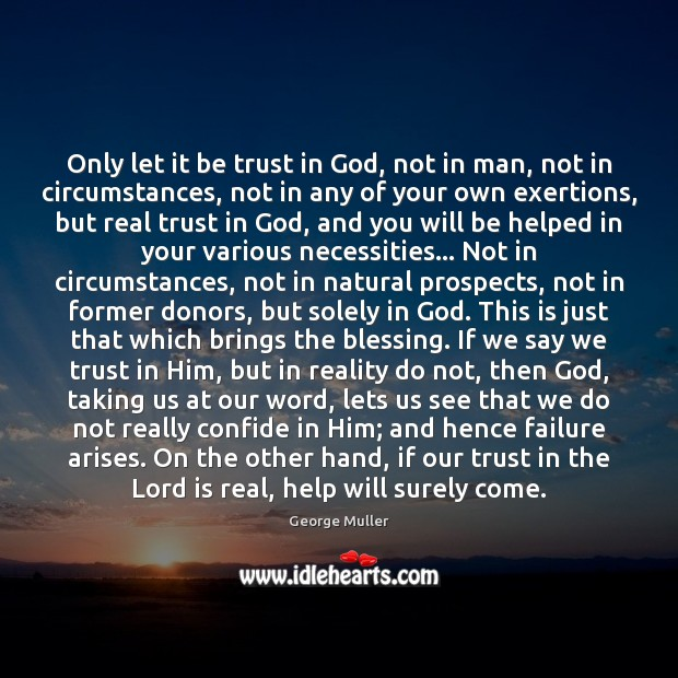Only let it be trust in God, not in man, not in Image