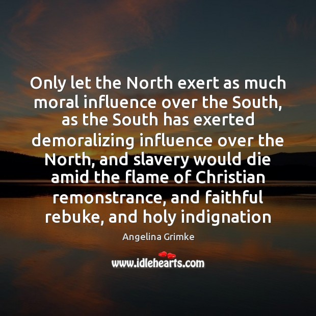 Image, Only let the North exert as much moral influence over the South,