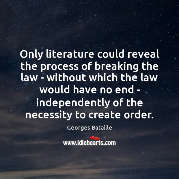 Only literature could reveal the process of breaking the law – without Image