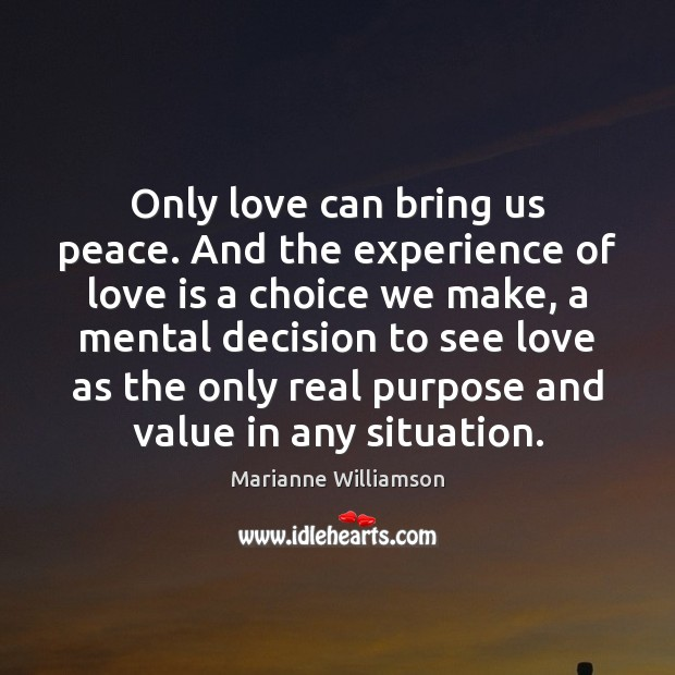 Image, Only love can bring us peace. And the experience of love is