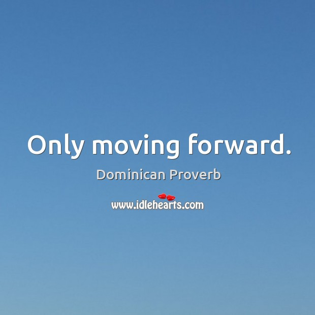 Image, Only moving forward.