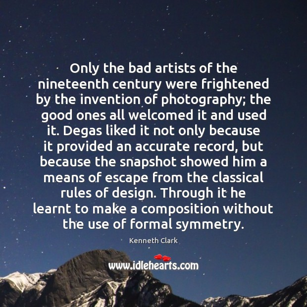 Only the bad artists of the nineteenth century were frightened by the Design Quotes Image