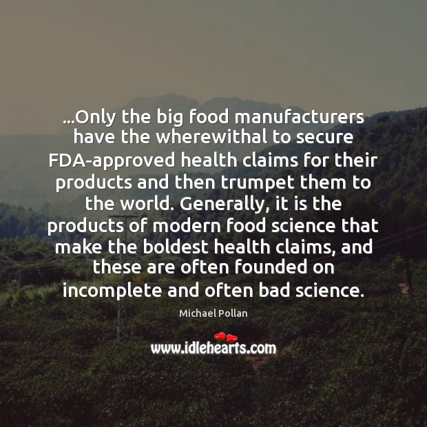 …Only the big food manufacturers have the wherewithal to secure FDA-approved health Image