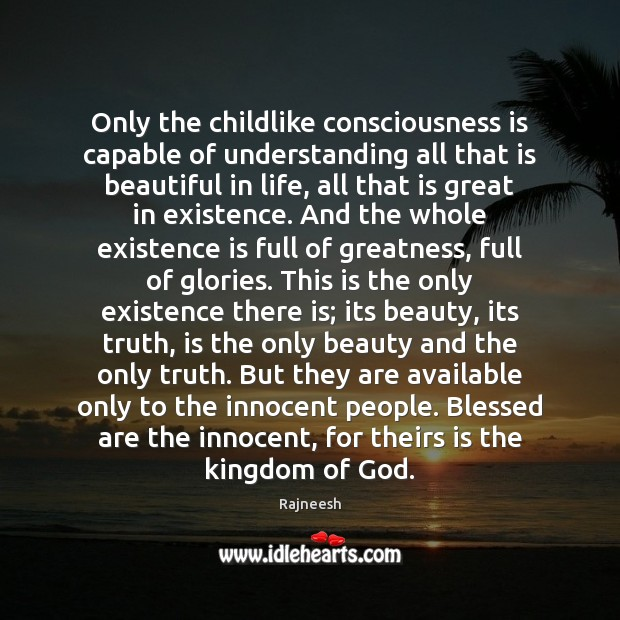 Only the childlike consciousness is capable of understanding all that is beautiful Image