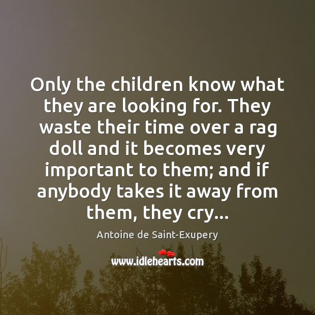 Image, Only the children know what they are looking for. They waste their
