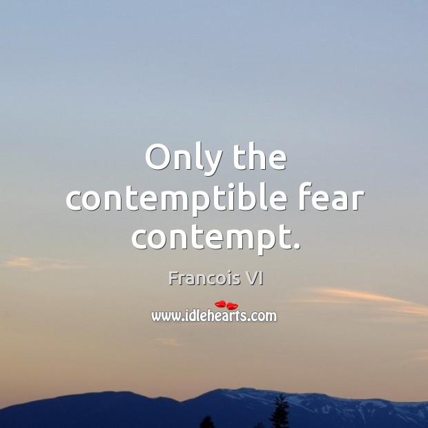 Image, Contempt, Contemptible, Fear, Only