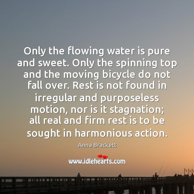 Image, Only the flowing water is pure and sweet. Only the spinning top