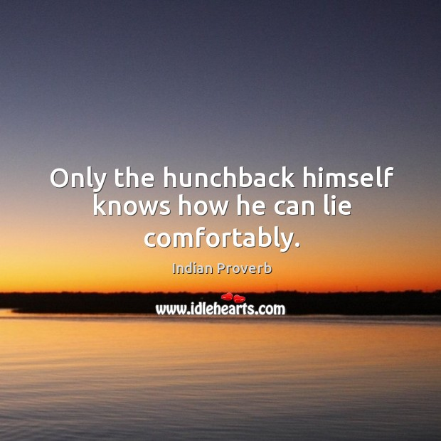 Only the hunchback himself knows how he can lie comfortably. Image