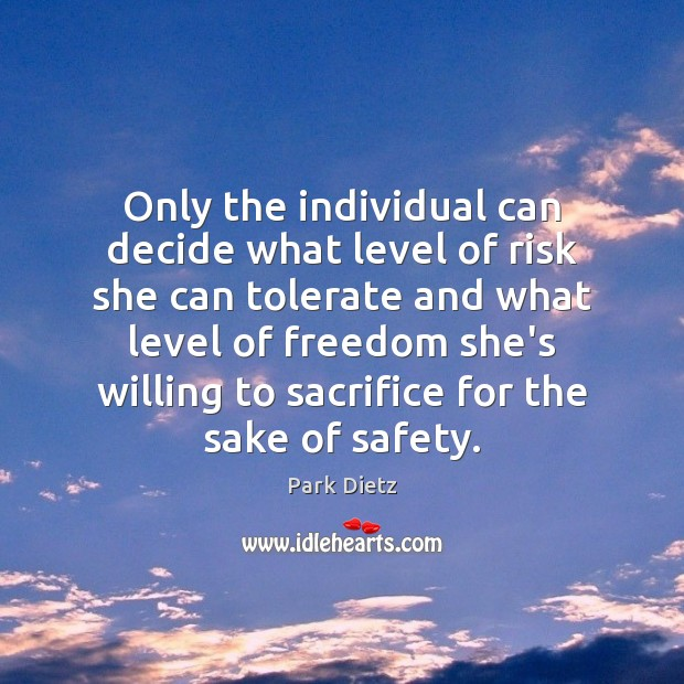Image, Only the individual can decide what level of risk she can tolerate
