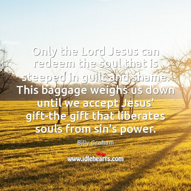 Only the Lord Jesus can redeem the soul that is steeped in Image