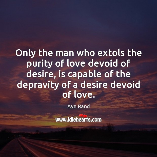 Only the man who extols the purity of love devoid of desire, Image
