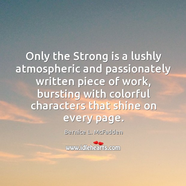 Image, Only the Strong is a lushly atmospheric and passionately written piece of