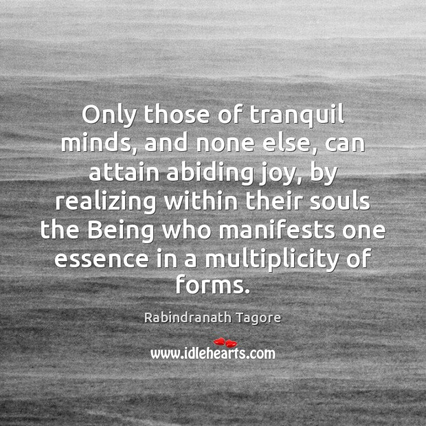 Image, Only those of tranquil minds, and none else, can attain abiding joy,