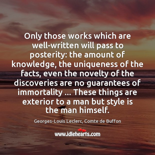Only those works which are well-written will pass to posterity: the amount Image