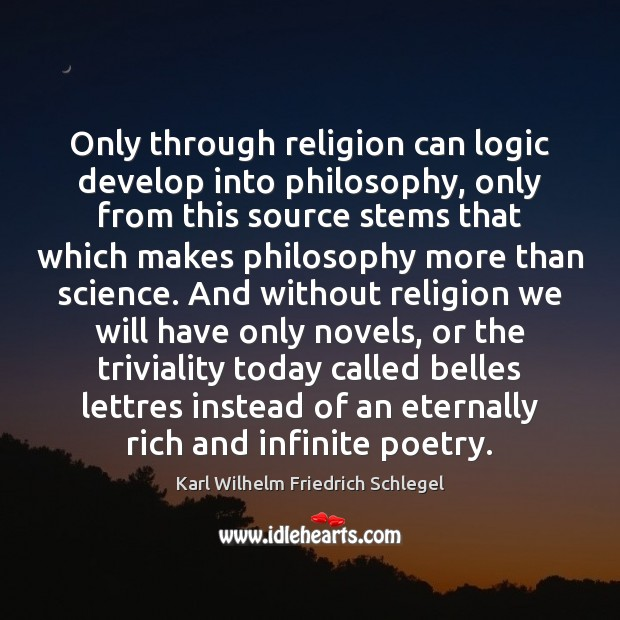 Image, Only through religion can logic develop into philosophy, only from this source
