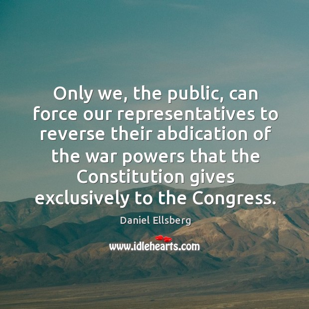 Only we, the public, can force our representatives to reverse their abdication of the Image