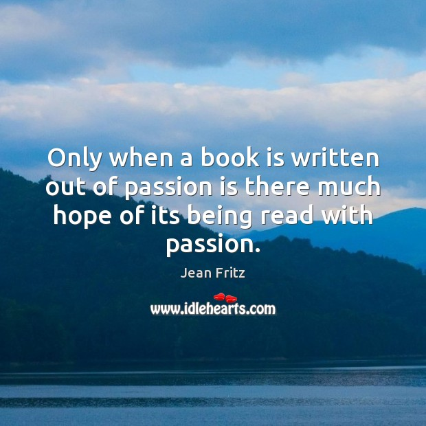 Only when a book is written out of passion is there much Image
