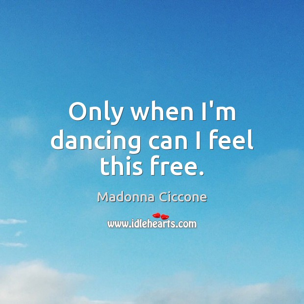 Only when I'm dancing can I feel this free. Image