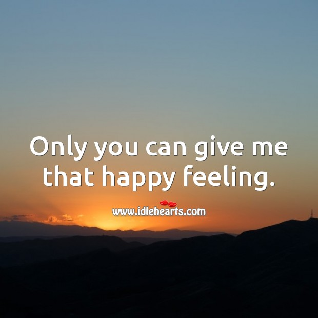 Image, Only you can give me that happy feeling.