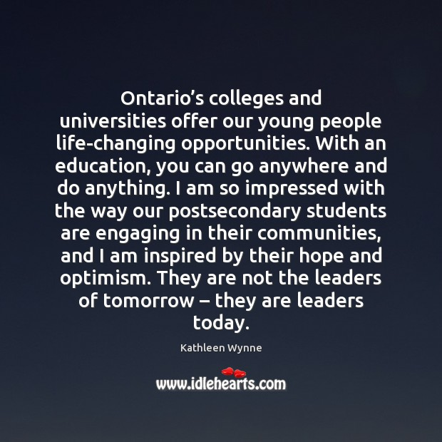 Ontario's colleges and universities offer our young people life-changing opportunities. With Image