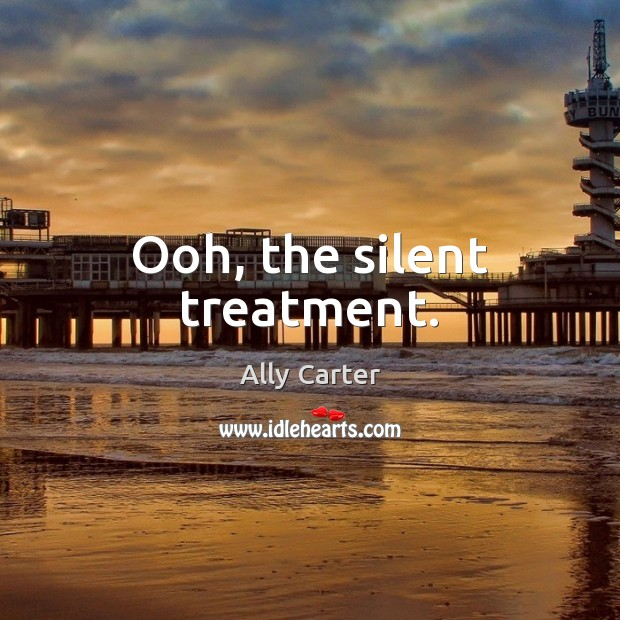 Ooh, the silent treatment. Image