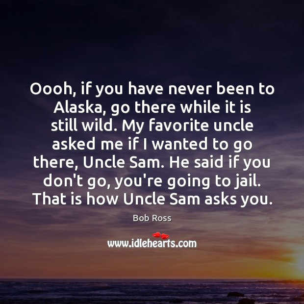 Oooh, if you have never been to Alaska, go there while it Image