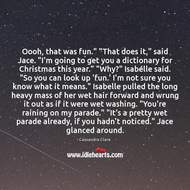 """Oooh, that was fun."""" """"That does it,"""" said Jace. """"I'm going to Image"""