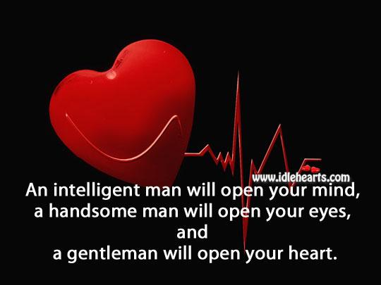 A Gentleman Will Open Your Heart.