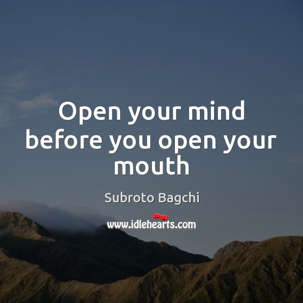 Open your mind before you open your mouth Image
