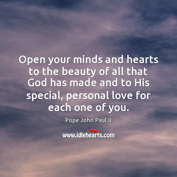 Open your minds and hearts to the beauty of all that God Image