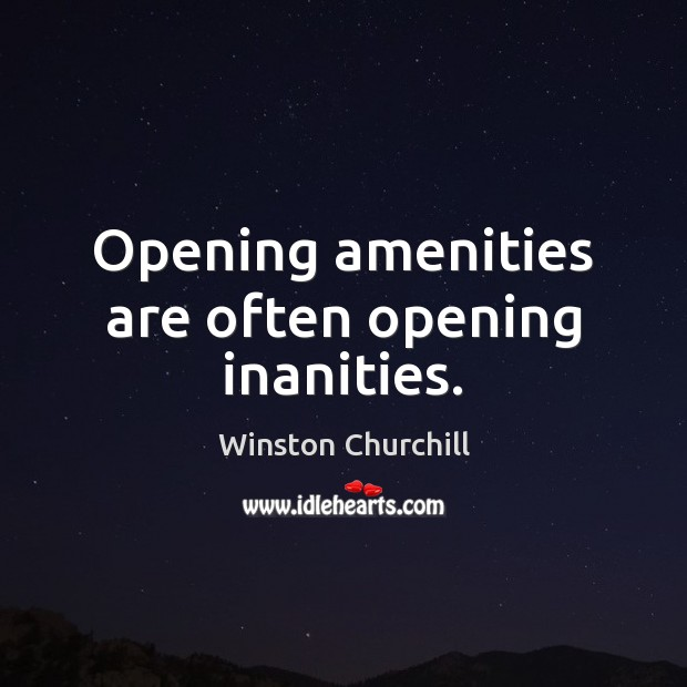Opening amenities are often opening inanities. Image