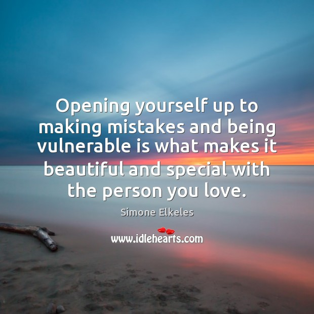 Image, Opening yourself up to making mistakes and being vulnerable is what makes