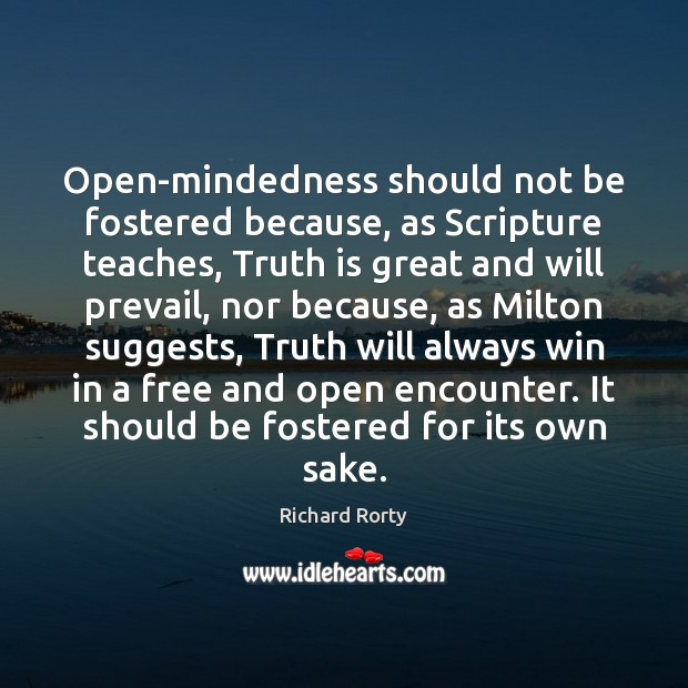 Image, Open-mindedness should not be fostered because, as Scripture teaches, Truth is great