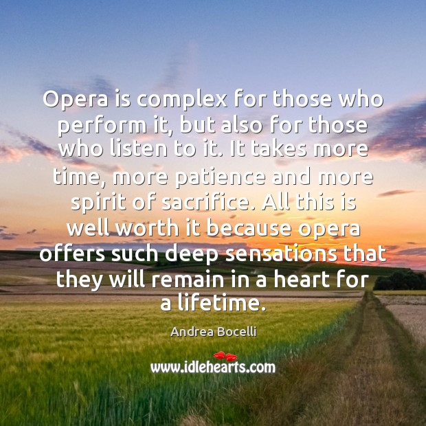Opera is complex for those who perform it, but also for those Andrea Bocelli Picture Quote