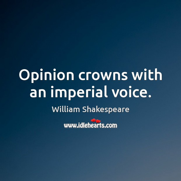 Opinion crowns with an imperial voice. Image