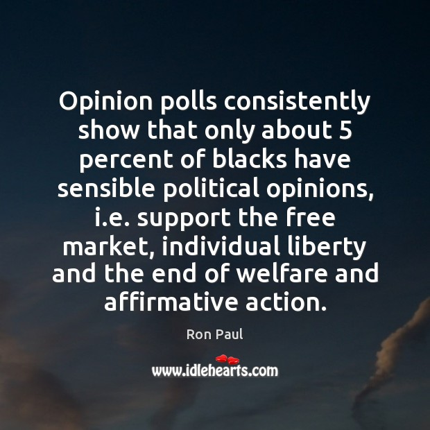 Opinion polls consistently show that only about 5 percent of blacks have sensible Image