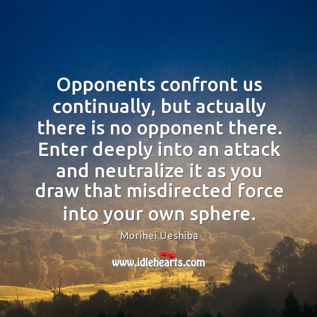 Image, Opponents confront us continually, but actually there is no opponent there.