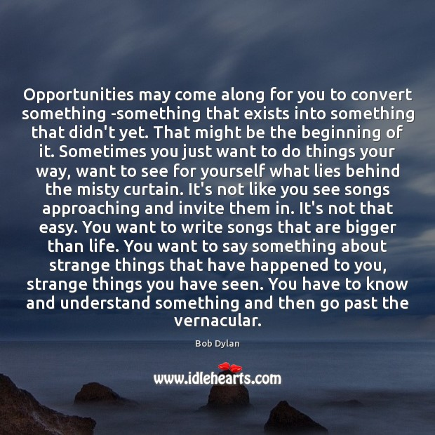 Image, Opportunities may come along for you to convert something -something that exists