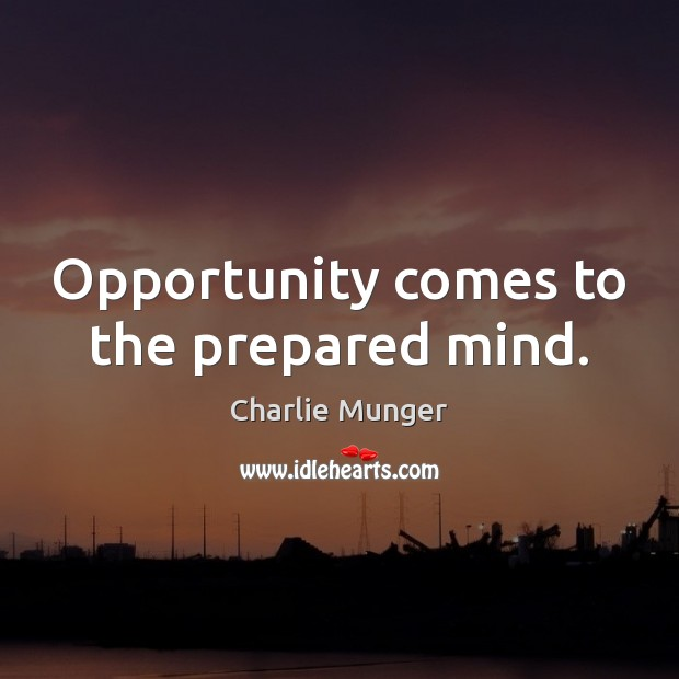 Image, Opportunity comes to the prepared mind.
