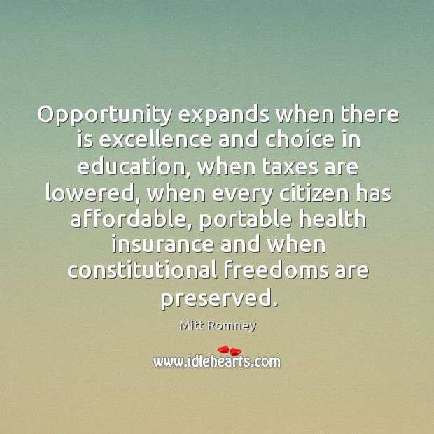 Opportunity expands when there is excellence and choice in education, when taxes are lowered Image