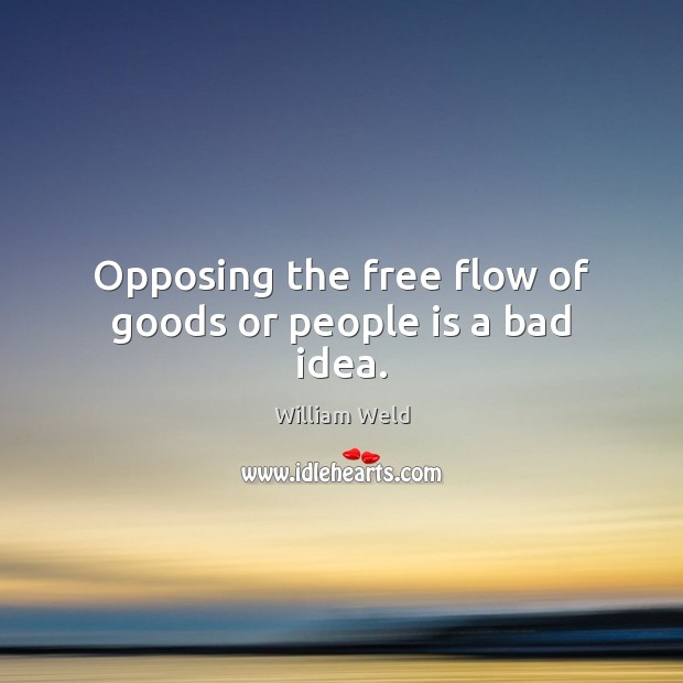 Opposing the free flow of goods or people is a bad idea. Image