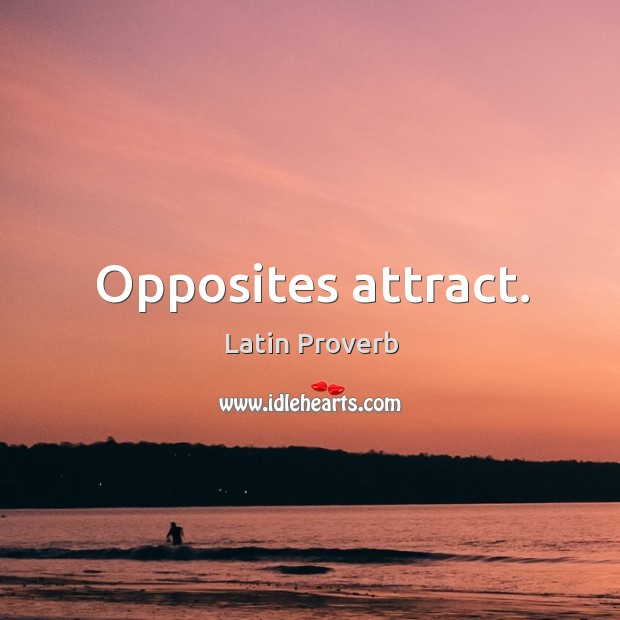 Image, Opposites attract.