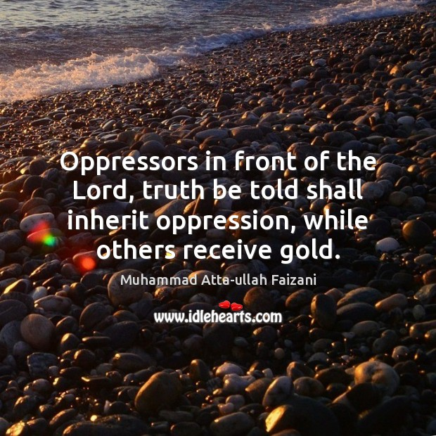 Oppressors in front of the Lord, truth be told shall inherit oppression, Image