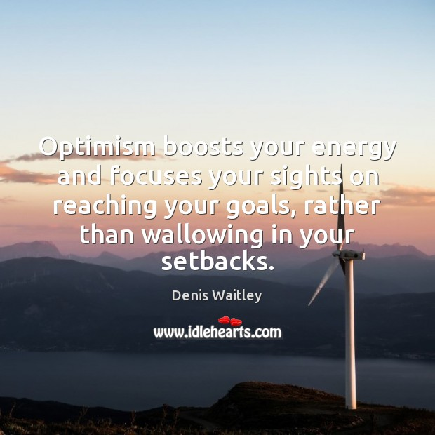 Image, Optimism boosts your energy and focuses your sights on reaching your goals,
