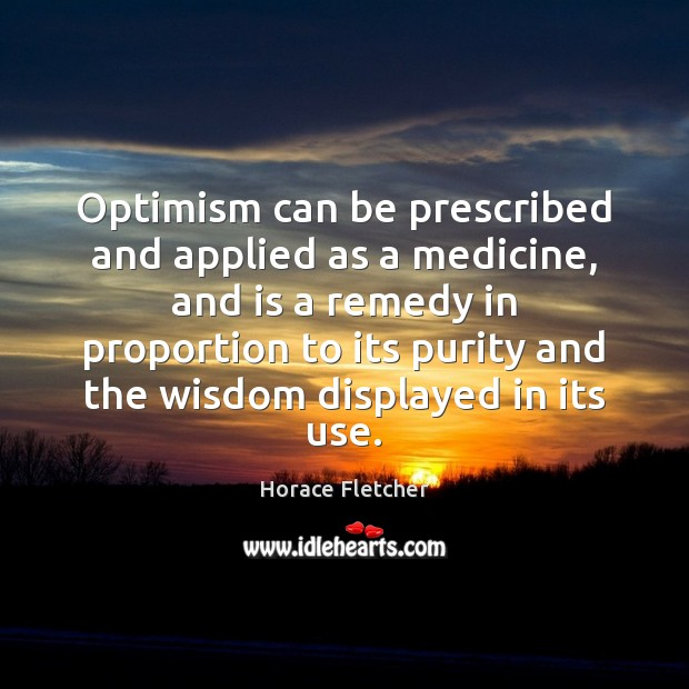 Optimism can be prescribed and applied as a medicine, and is a Image